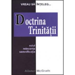 Doctrina Trinitatii. Rolul, relevanta, semnificatia