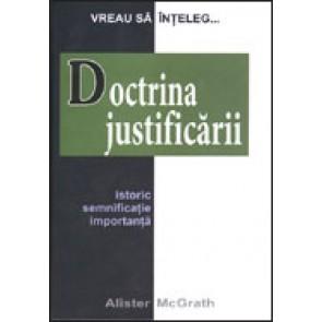 Doctrina justificarii. Istoric, semnificatia, importanta