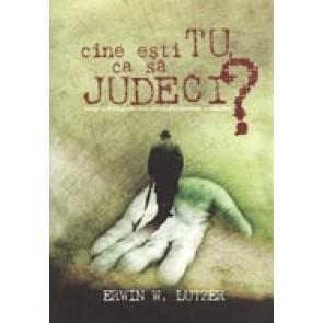 Cine esti tu ca sa judeci? Invata sa distingi adevarul, adevarul pe jumatate si minciuna