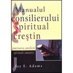 Manualul consilierului crestin. Practicarea consilierii spirituale noutetice