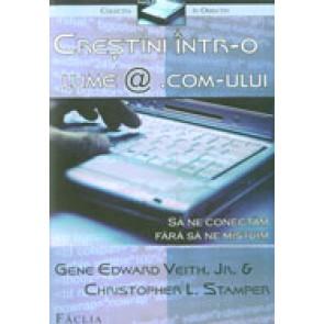 Crestini intr-o lume @ .com-ului. Sa ne conectam fara sa ne mistuim