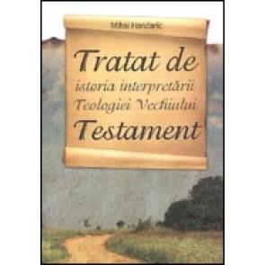Tratat de istoria interpretarii teologiei Vechiului Testament. Evolutia cercetarii in Romania, Europa Occidentala si spatiul anglo-saxon