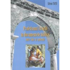 Profetismul israelit in documentele biblice: intre fals si autentic