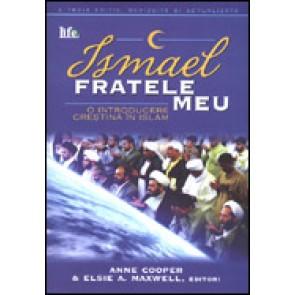 Ismael - fratele meu. O introducere crestina in islam
