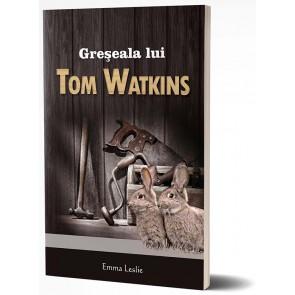 Greseala lui Tom Watkins