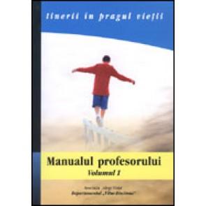 Tineri in pragul vietii. Manualul profesorului. Vol. 1 - Eu si relatiile mele