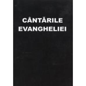 Cantarile Evangheliei. Cantari duhovnicesti pentru bisericile crestine baptiste