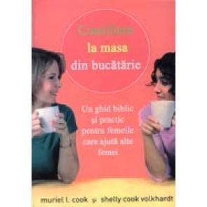 Consiliere la masa din bucatarie. Un ghid biblic si practic pentru femeile care ajuta alte femei