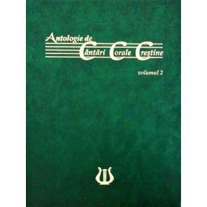 Antologie de cantari corale crestine. Vol. 2