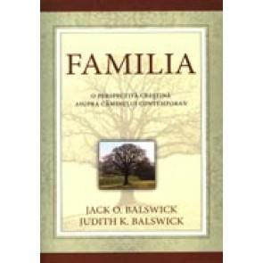 FAMILIA. O perspectiva crestina asupra caminului contemporan