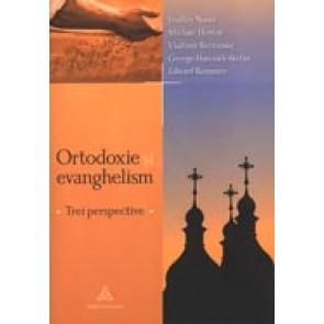 Ortodoxie si evanghelism. Trei perspective