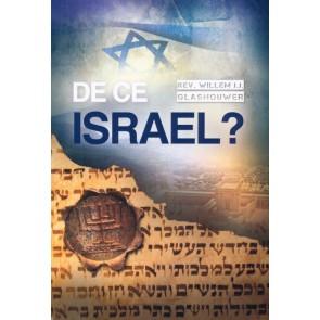 De ce Israel? Intelegand Israelul, Biserica si neamurile in vremea de pe urma