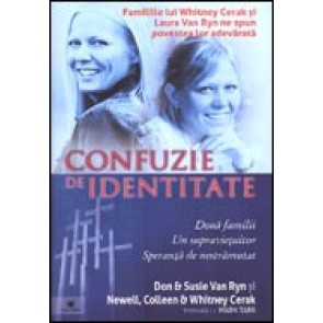 Confuzie de identitate. Doua familii, un supravietuitor, speranta de nestramutat