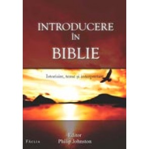 Introducere in Biblie. Istorisire, teme si interpretare