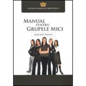 Manual pentru grupele mici. Seria Studiu biblic financiar