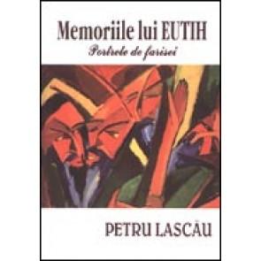 Memoriile lui Eutih. Portrete de farisei