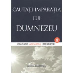 Cautati Imparatia lui Dumnezeu. Vol. 2. Cautand Adevarul Imparatiei