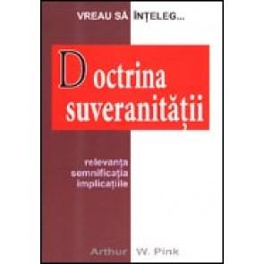 "Doctrina suveranitatii. Relevanta, semnificatia, implicatiile. Seria ""Vreau sa inteleg"""
