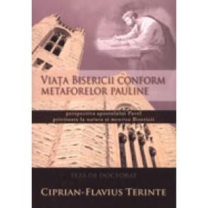 Viata bisericii conform metaforelor pauline. Perspectiva apostolului Pavel privitoare la natura si menirea Bisericii