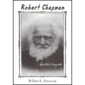 Robert Chapman, apostolul credintei
