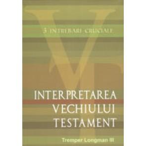 Interpretatea Vechiului Testament. 3 intrebari cruciale