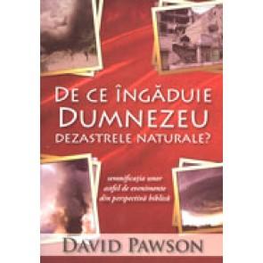 De ce ingaduie Dumnezeu dezastrele naturale? Semnificatia unor astfel de evenimente din perpectiva biblica