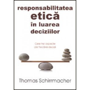 Responsabilitatea etica in luarea deciziilor. Cele trei aspecte ale fiecarei decizii