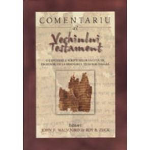 Comentariu al Vechiului Testament. O expunere a Scripturilor facuta de profesori de la Seminarul Teologic Dallas