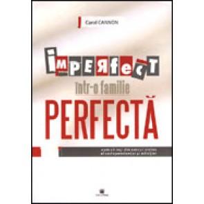 Imperfect intr-o familie perfecta. Cum sa iesi din cercul vicios al codependentei si adictiei