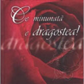 Ce minunata e dragostea! (editie romantica)