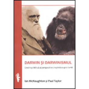 Darwin si darwinismul. Credinta biblica si perspectiva crestina asupra lumii