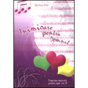 Inimioare pentru Domnul. Programe muzicale pentru copii. Vol. 2
