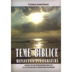 Teme biblice reflectate in literatura. Exercitii de integrare biblica a lectiilor de literatura romana