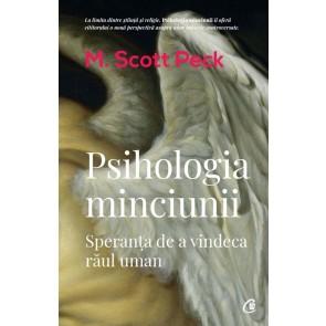 Psihologia minciunii. Speranţa de a vindeca răul uman