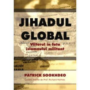 Jihadul global. Viitorul in fata islamului militant