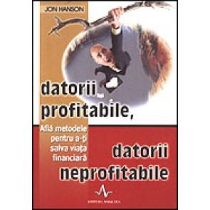 Datorii profitabile, datorii neprofitabile. Afla metodele pentru a-ti salva viata financiara