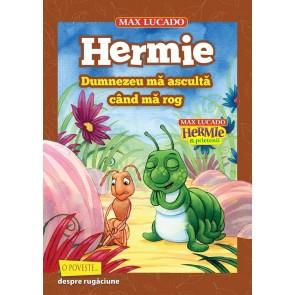 Hermie. Dumnezeu mă ascultă când mă rog