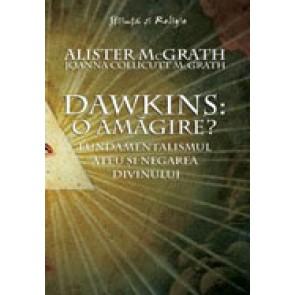 Dawkins: O amagire? Fundamentalismul ateu si negarea divinului