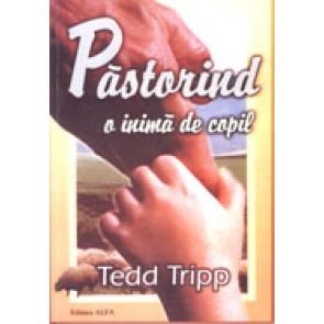 Pastorind o inima de copil