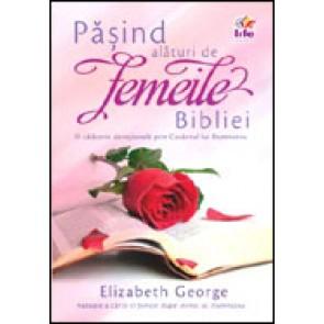 Pasind alaturi de femeile Bibliei. O calatorie devotionala prin Cuvantul lui Dumnezeu
