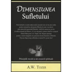 Dimensiunea sufletului. Principiile trezirii si ale cresterii spirituale