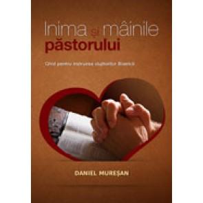 Inima si mainile pastorului. Ghid pentru instruirea slujitorilor Bisericii