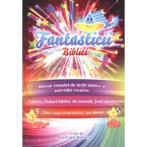 Fantasticii Bibliei. Manual complet de lectii biblice si activitati creative