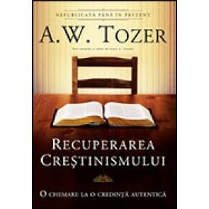 Recuperarea crestinismului. O chemare la o credinta autentica