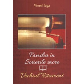 Familia in scrierile sacre. Vechiul Testament