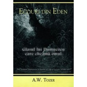 Ecouri din Eden. Glasul lui Dumnezeu care cheama omul