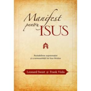 Manifest pentru Isus. Restabilirea suprematiei si a suveranitatii lui Isus Hristos