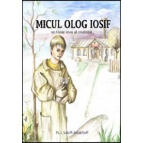 Micul olog Iosif, un tanar erou al credintei
