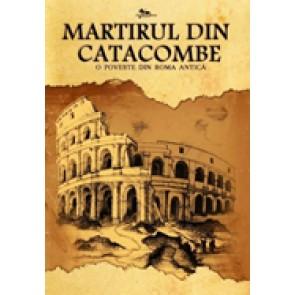 Martirul din catacombe. O poveste din Roma antica