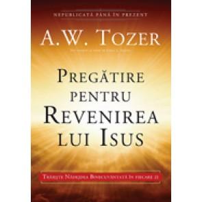 Pregatire pentru revenirea lui Isus. Traieste Nadejdea Binecuvantata in fiecare zi